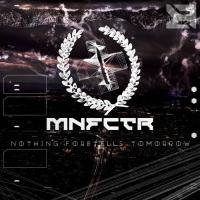 Manufactura-Nothing Foretells Tomorrow