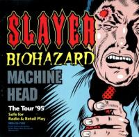 Slayer / Biohazard / Machine Head-The Tour \'95 (Split)