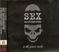 Sex Machineguns-To The Future Tracks