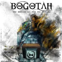 Bogotah-Um Brinde Ao Fim Do Mundo
