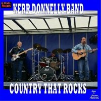 Kerr Donnelly Band-Country That Rocks