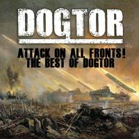 Dogtor-Attack On All Fronts! The Best Of Dogtor