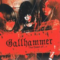 Gallhammer-The Dawn Of... (Compilation)