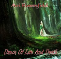Avi Rosenfeld-Dance Of Life And Death