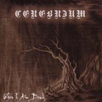 Cerebrium-When I Am Dead