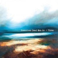Downriver Dead Men Go-Tides