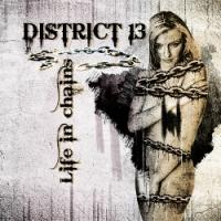 District 13-Life In Chains