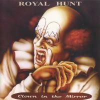 Royal Hunt-Clown In The Mirror