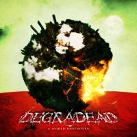 Degradead-A World Destroyer