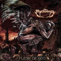 The Mythology-Flesh Of God