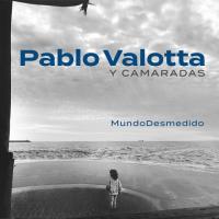 Pablo Valotta Y Camaradas-Mundo Desmedido