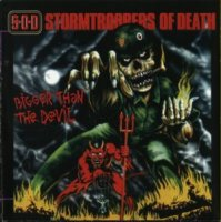 Stormtroopers of Death (aka S.O.D.)-Bigger Than the Devil