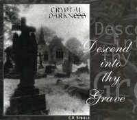 Cryptal Darkness-Descend Into Thy Grave
