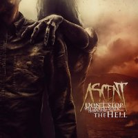 Ascent-Don\'t Stop When You Walk Through The Hell