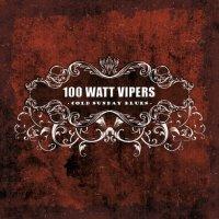 100 Watt Vipers-Cold Sunday Blues