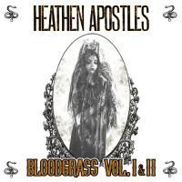 Heathen Apostles-Bloodgrass Vol. I & II