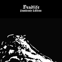 Deadlife-Painlessly Lifeless