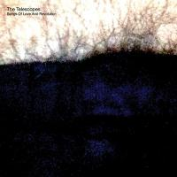 The Telescopes-Songs Of Love And Revolution