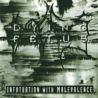 Dying Fetus-Infatuation With Malevolence (Remastered 2011)