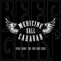 Medicine Ball Caravan-Keep Goin\' Til the Next Stop