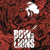 Bow To The Lions-Bow To The Lions