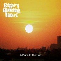Edgar's Bleeding Heart-A Place In The Sun