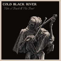 Cold Black River-Tales of Death & The Devil