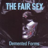 The Fair Sex-Demented Forms