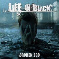 Life In Black-Broken Ego