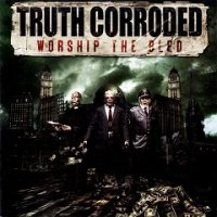 Truth Corroded-Worship The Bled
