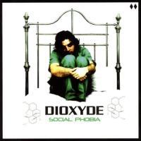 Dioxyde-Social Phobia