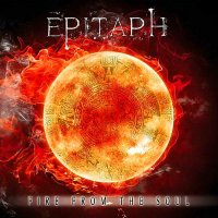 Epitaph-Fire From The Soul