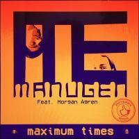 Manugen-Maximum Times (feat. Morgan Agren)