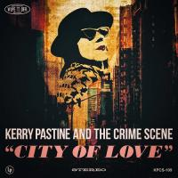 Kerry Pastine And The Crime Scene - City Of Love mp3
