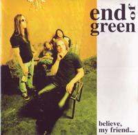 End Of Green-Believe, My Friend ... (1st press)