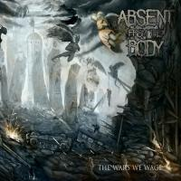 Absent From The Body-The Wars We Wage