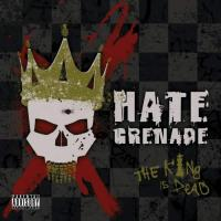 Hate Grenade-The King Is Dead