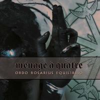 Ordo Rosarius Equilibrio-Menage A Quatre