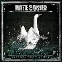 Hate Squad-Reborn From Ashes