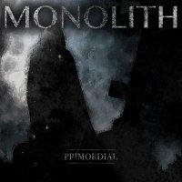 Monolith-Primordial