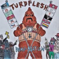 Turdflesh-Damn-Nation