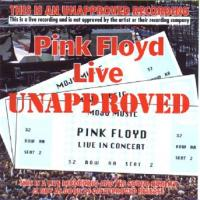 Pink Floyd-Live Unapproved (Bootleg)
