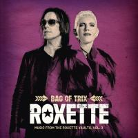 Roxette-Bag Of Trix Vol. 3 (Music From The Roxette Vaults)