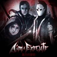 Aim & Execute-History Of Violence