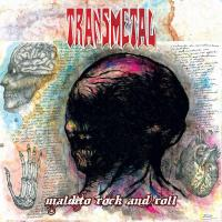 Transmetal-Maldito Rock And Roll