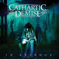 Cathartic Demise-In Absence