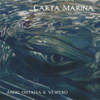 Angel Ontalva & Vespero-Carta Marina