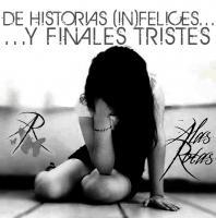Alas Rotas-De Historias (in)felices Y Finales Tristes (Re-Release 2016)