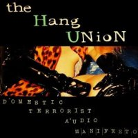 The Hang Union-Domestic Terrorist Audio Manifesto