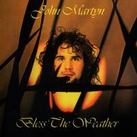 John Martyn-Bless The Weather (Reissue 2005)